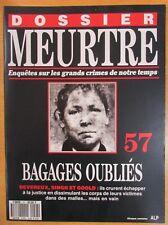 DOSSIER MEURTRE N° 57 ENQUÊTES CRIMES DEVEREUX SINGH & GOOLD BAGAGE OUBLIÉS