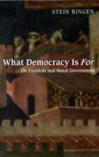 WHAT DEMOCRACY IS FOR - RINGEN, STEIN