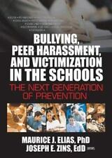 Bullying, Peer Harassment, and Victimization in the Schools: The Next -ExLibrary