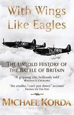 """""""With Wings Like Eagles: Untold History of the Battle of Britain"""" Michael Korda"""