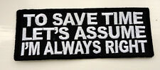 P3 To Save Time Lets Assume Funny Humour Iron Patch Motorcycle Laugh Joke Biker