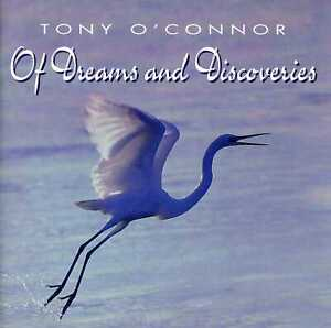 TONY O'CONNOR - Of Dreams and Discoveries, audio CD