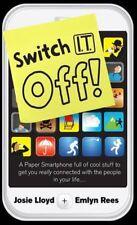 Switch It Off - New Book Lloyd, Josie, Rees, Emlyn
