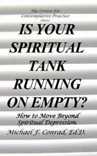 Is Your SpiritualTank Running on Empty? : How to Move Beyond Spiritual...