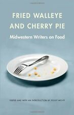 Fried Walleye and Cherry Pie: Midwestern Writers o