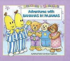 Adventures with Bananas in Pajamas by Simon Hopkinson and Richard Tulloch...