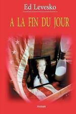 A la Fin du Jour by Ed Levesko (2012, Paperback)