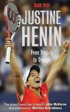 """VERY GOOD"" Justine Henin: From Tragedy to Triumph, Ryan, Mark, Book"