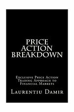 Price Action Breakdown: Exclusive Price Action Trading Approach... Free Shipping