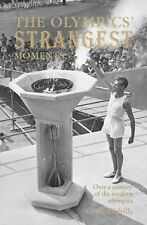 The Olympics' Strangest Moments: Over a Century of the Modern Olympics (Stranges