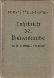 Lehrbuch der Bienenkunde. Von Karl Freudenstein. Praktische Bienenzucht. 1938.