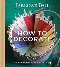 Farrow & Ball How to Decorate: Transform Your Home w Paint & Paper Hardback Book