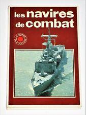 LES NAVIRES DE COMBAT Porte-aéronefs / Croiseurs / Destroyers / Sous-marins