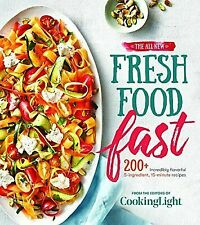 The All-New Fresh Food Fast: 200+ Incredibly Flavorful 5-Ingredient 15-