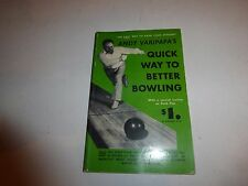 Andy Varipapa's Quick Way to Better Bowling:A Special Section Duck Pins 1952 B40