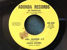 Rare Female Country 45 : Finch Sisters ~ Mrs. Number #2 ~ Adonda AD 200