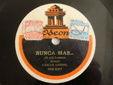 78rpm Carlos Gardel - Nunca más / Mano a Mano - Odeon spanish acoustic recording
