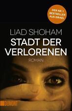 Stadt der Verlorenen von Liad Shoham (2015, Taschenbuch), UNGELESEN