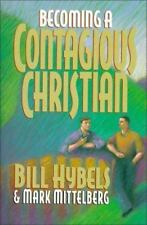 Becoming a Contagious Christian by Bill Hybels and Mark Mittelberg (1995,...
