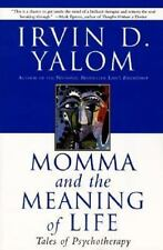 Momma and the Meaning of Life : Tales of Psychotherapy by Irvin D. Yalom (2000,