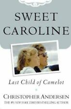 Sweet Caroline : Last Child of Camelot by Christopher Andersen (2003, Hardcover)