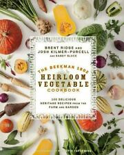 The Beekman 1802 Heirloom Vegetable Cookbook: 100 Delicious Heritage Recipes fr