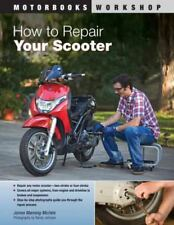 How to Repair Your Scooter by James Manning Michels 9780760339862