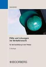 Fälle und Lösungen im Verkehrsrecht für die Ausbildung in der Polizei PORTOFREI