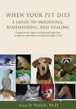 When Your Pet Dies: A Guide to Mourning, Remembering and Healing-ExLibrary