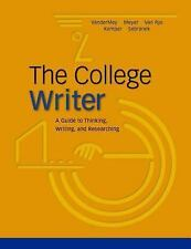 The College Writer: A Guide To Thinking-ExLibrary