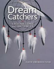 Dream Catchers: Legend, Lore and Artifacts by Cath Oberholtzer: New