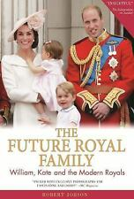 The Future Royal Family: William, Kate and the Modern Royals (Paperback or Softb
