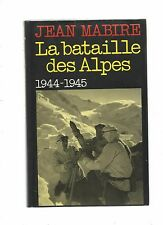 LA BATAILLE DES ALPES 1944-1945 - JEAN MABIRE