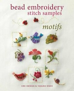 Bead Embroidery Stitch Samples: Motifs by Endo, Yasuko Book The Fast Free