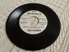ZEKE CLEMENTS DON'T BE ASHAMED TO PRAY/BE READY GOLD STANDARD 197 GOSPEL M-