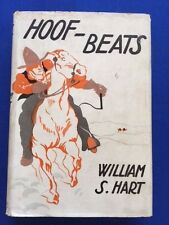 HOOF-BEATS - FIRST EDITION INSCRIBED BY WILLIAM S. HART & SHERIFF BISCALLUZ