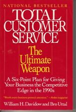 Total Customer Service : The Ultimate Weapon by William H. Davidow and Bro...