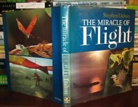 Dalton, Stephen THE MIRACLE OF FLIGHT  1st Edition 1st Printing