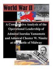 A Comparative Analysis of the Operational Leadership of Admiral Isoroku Yamamoto