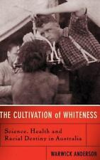 The Cultivation of Whiteness: Science, Health and Racial Destiny in-ExLibrary