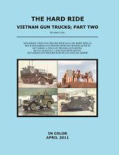The Hard Ride Vietnam Gun Truck Part Two COLOR  PHOTOS EDITION James Lyles Vol 2