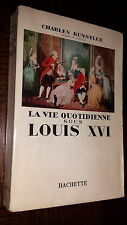 LA VIE QUOTIDIENNE SOUS LOUIS XVI - Ch. Kunstler 1957