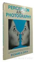 Richard D. Zakia PERCEPTION AND PHOTOGRAPHY  1st Edition 1st Printing