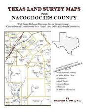 NEW Texas Land Survey Maps for Nacogdoches County by Gregory A Boyd J.D.