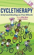 Cycletherapy: Grief and Healing on Two Wheels (Journal of Bicycle Feminism)