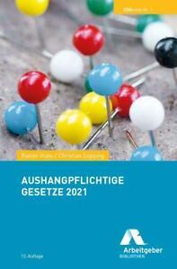 Aushangpflichtige Gesetze 2021 Huke, Rainer Lepping, Christian GDA-Texte GDATe..