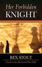 Her Forbidden Knight, Stout, Rex