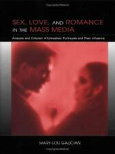 Sex, Love, and Romance in the Mass Media: Analysis by Mary-Lou Galician