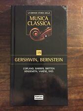 LA GRANDE STORIA DELLA MUSICA CLASSICA - 19 - GERSHWIN, BERNSTEIN, COPLAND...