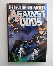 Against the Odds Bk. 7 by Elizabeth Moon  HB/DC 1st ed, 1st print Baen original